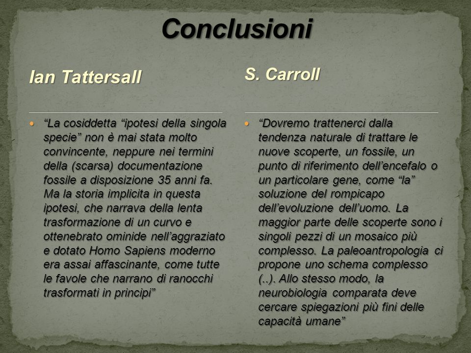 Conclusioni Ian Tattersall S. Carroll