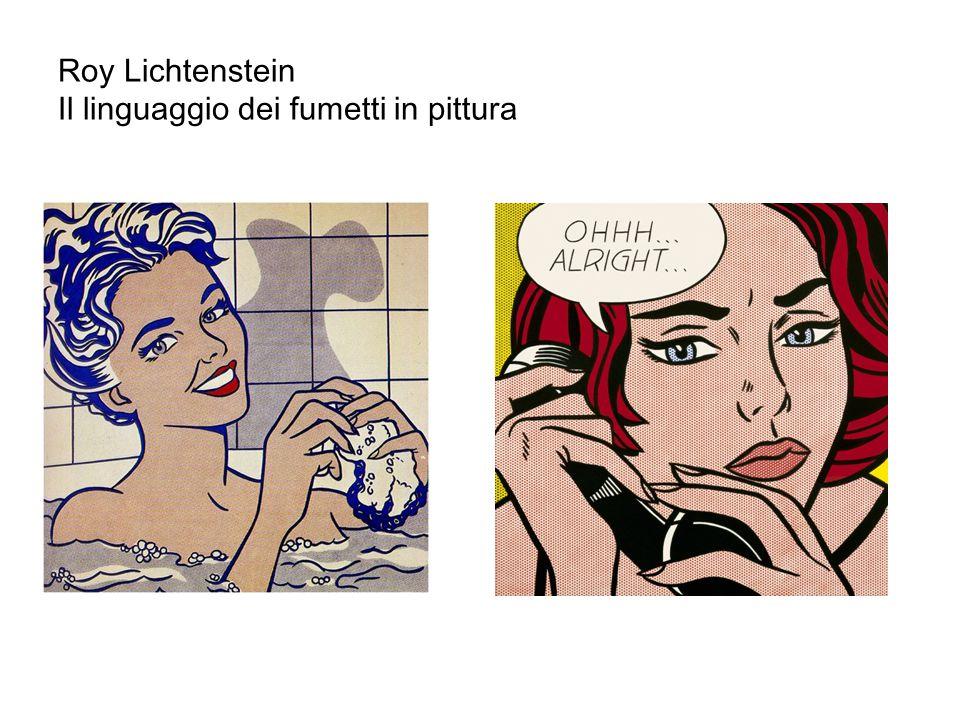 Roy Lichtenstein Il linguaggio dei fumetti in pittura