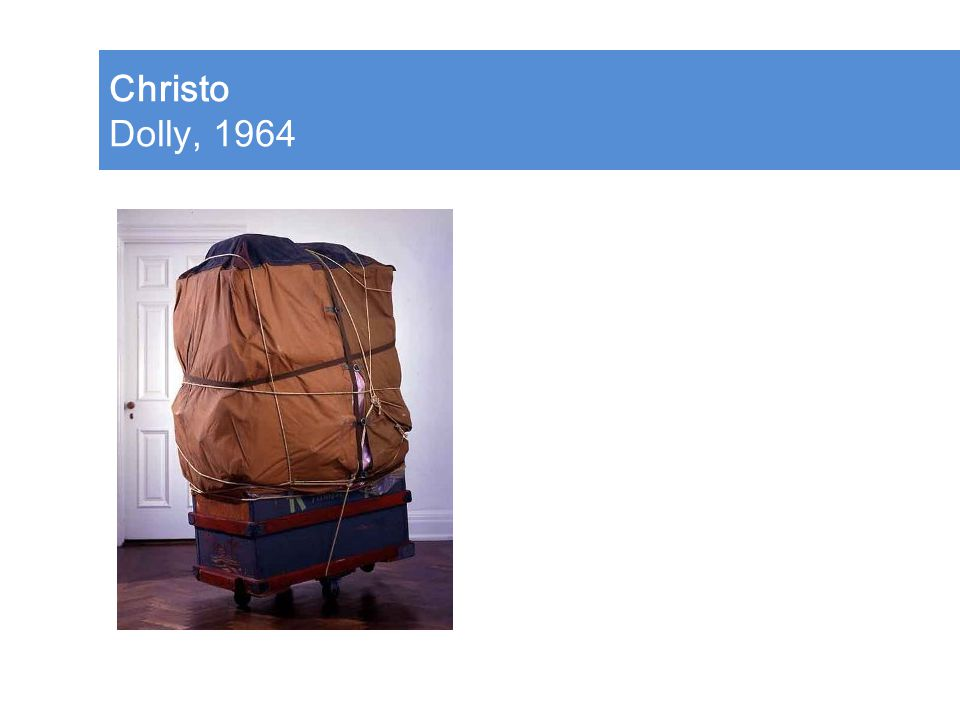 Christo Dolly, 1964