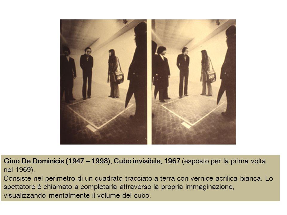 Gino De Dominicis (1947 – 1998), Cubo invisibile, 1967 (esposto per la prima volta nel 1969).