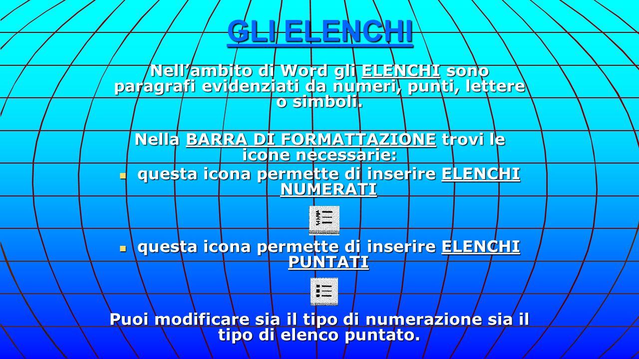 GLI ELENCHI Nell'ambito di Word gli ELENCHI sono paragrafi evidenziati da numeri, punti, lettere o simboli.