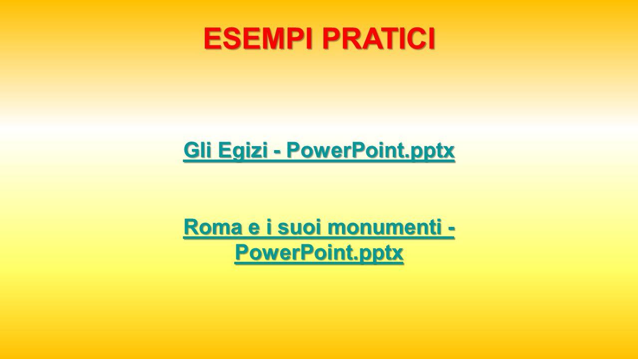 Gli Egizi - PowerPoint.pptx Roma e i suoi monumenti - PowerPoint.pptx
