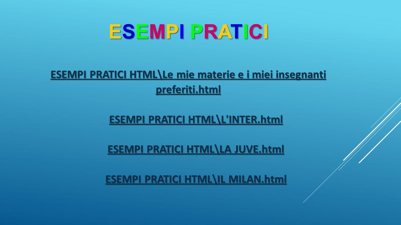 ESEMPI PRATICI ESEMPI PRATICI HTML\Le mie materie e i miei insegnanti preferiti.html. ESEMPI PRATICI HTML\L INTER.html.