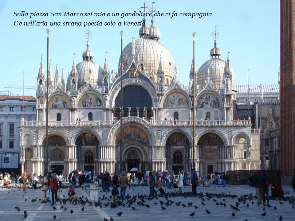 Sulla piazza San Marco sei mia e un gondoliere che ci fa compagnia