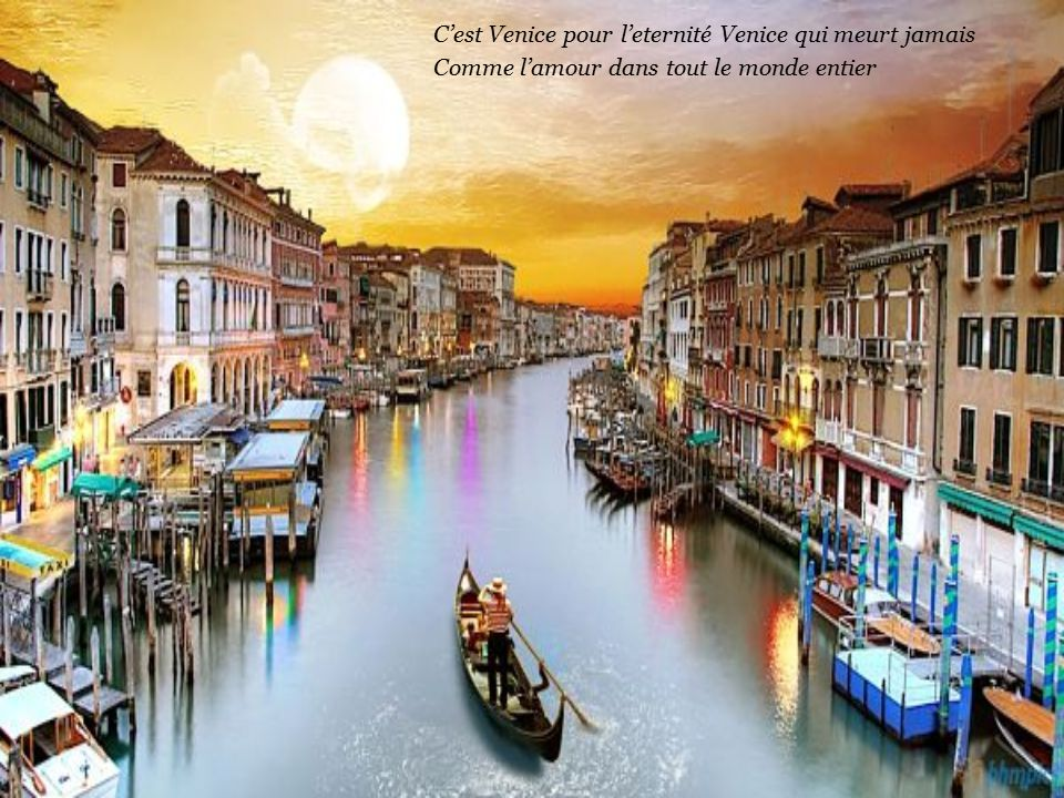 C'est Venice pour l'eternité Venice qui meurt jamais
