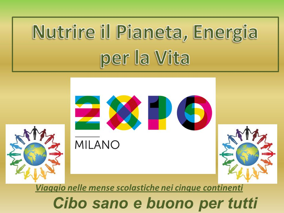Nutrire il Pianeta, Energia per la Vita Cibo sano e buono per tutti