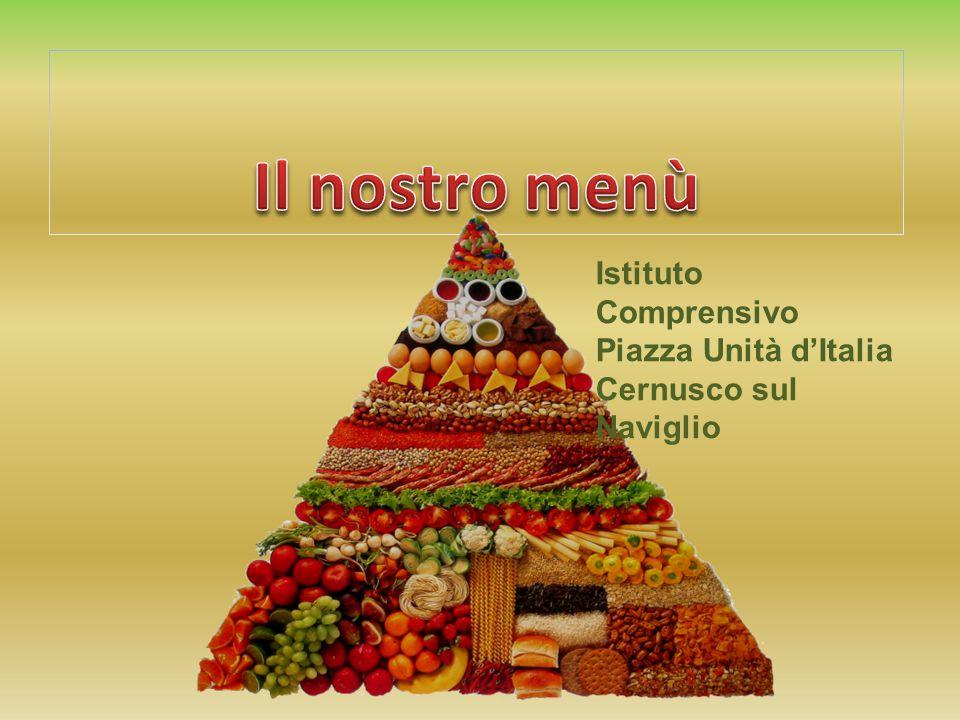Il nostro menù Istituto Comprensivo Piazza Unità d'Italia Cernusco sul Naviglio