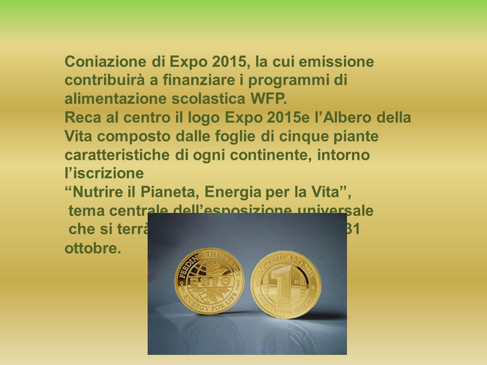 Coniazione di Expo 2015, la cui emissione contribuirà a finanziare i programmi di alimentazione scolastica WFP.