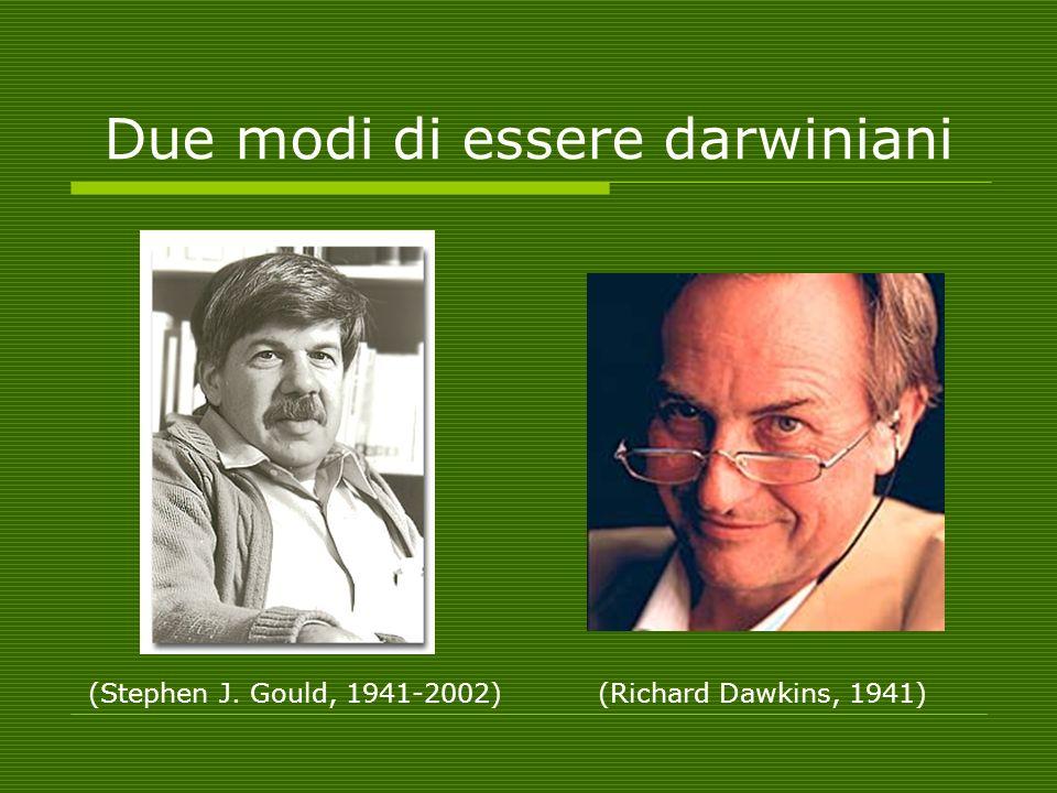 Due modi di essere darwiniani