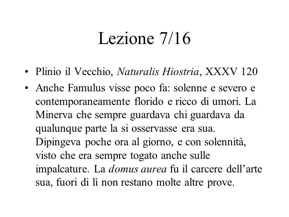 Lezione 7/16 Plinio il Vecchio, Naturalis Hiostria, XXXV 120