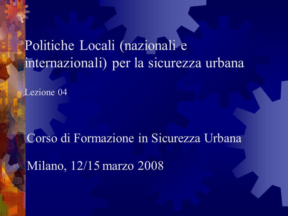 Corso di Formazione in Sicurezza Urbana Milano, 12/15 marzo 2008