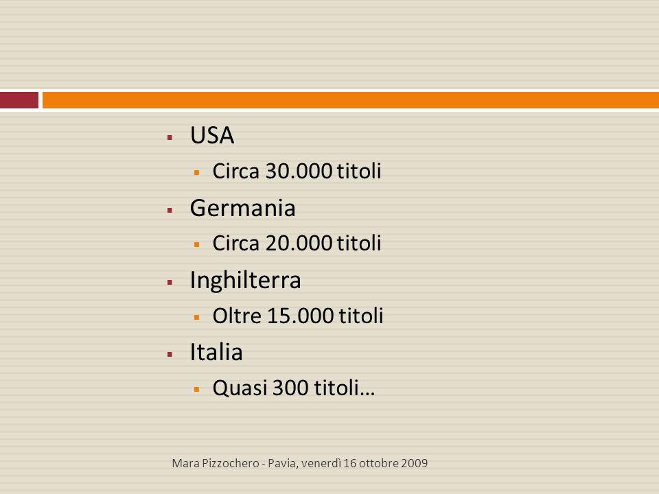 USA Germania Inghilterra Italia Circa 30.000 titoli