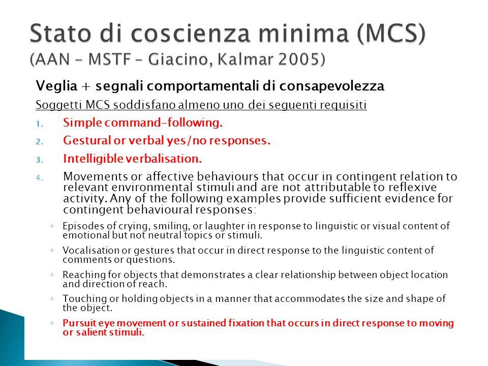 Stato di coscienza minima (MCS) (AAN – MSTF – Giacino, Kalmar 2005)