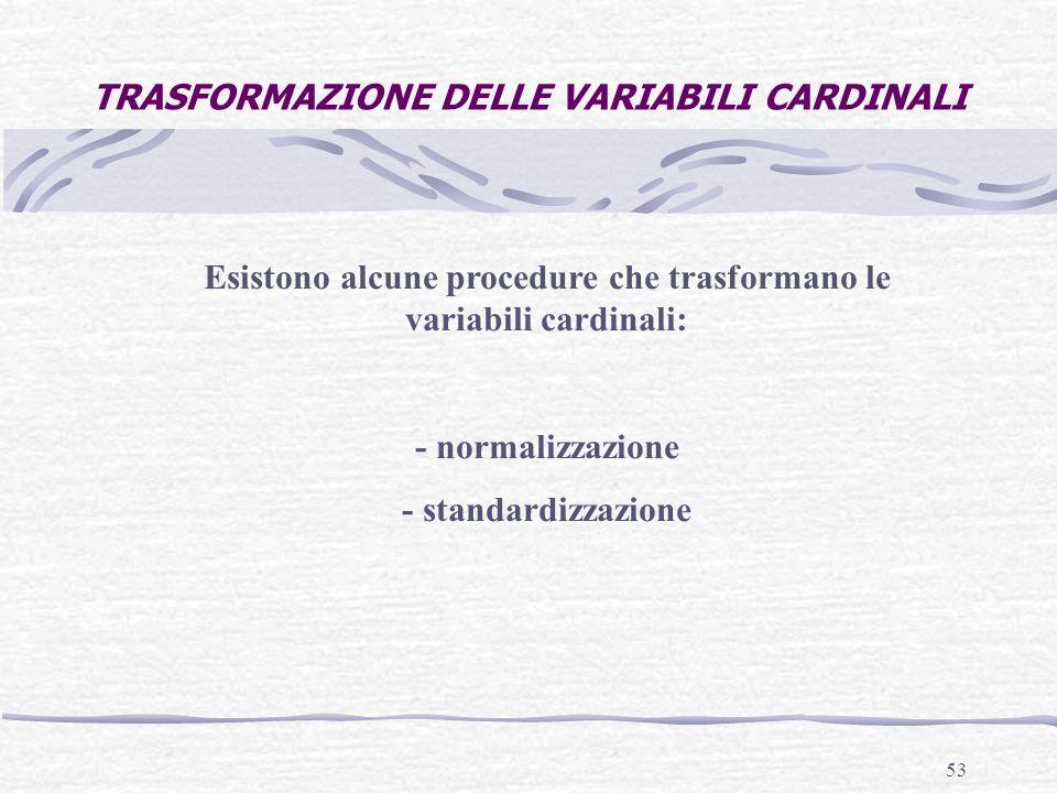 TRASFORMAZIONE DELLE VARIABILI CARDINALI