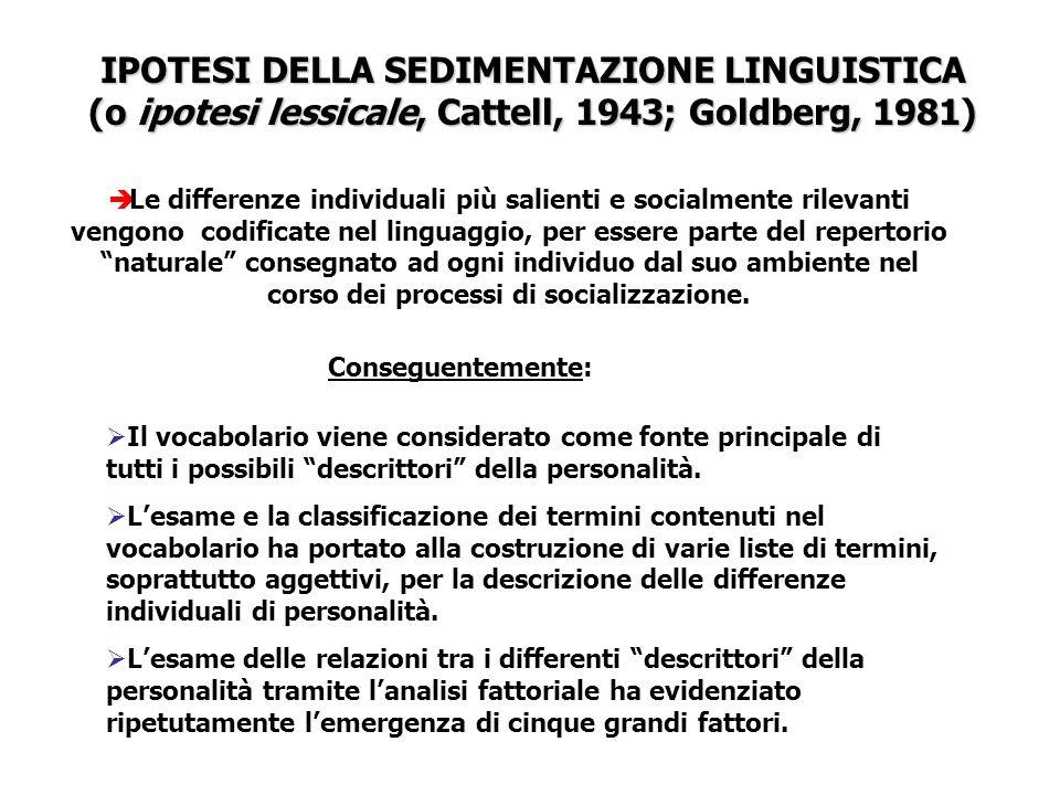IPOTESI DELLA SEDIMENTAZIONE LINGUISTICA (o ipotesi lessicale, Cattell, 1943; Goldberg, 1981)