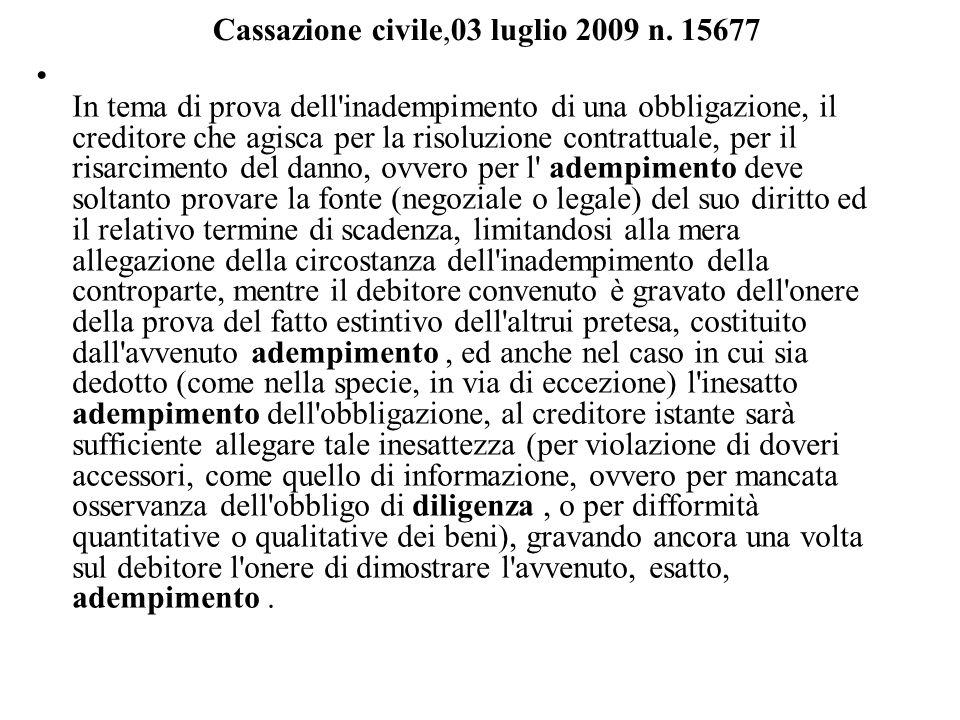 Cassazione civile,03 luglio 2009 n. 15677