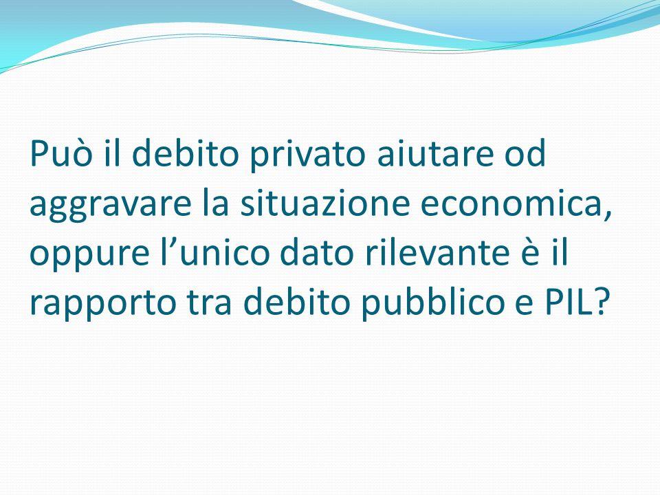 Può il debito privato aiutare od aggravare la situazione economica, oppure l'unico dato rilevante è il rapporto tra debito pubblico e PIL