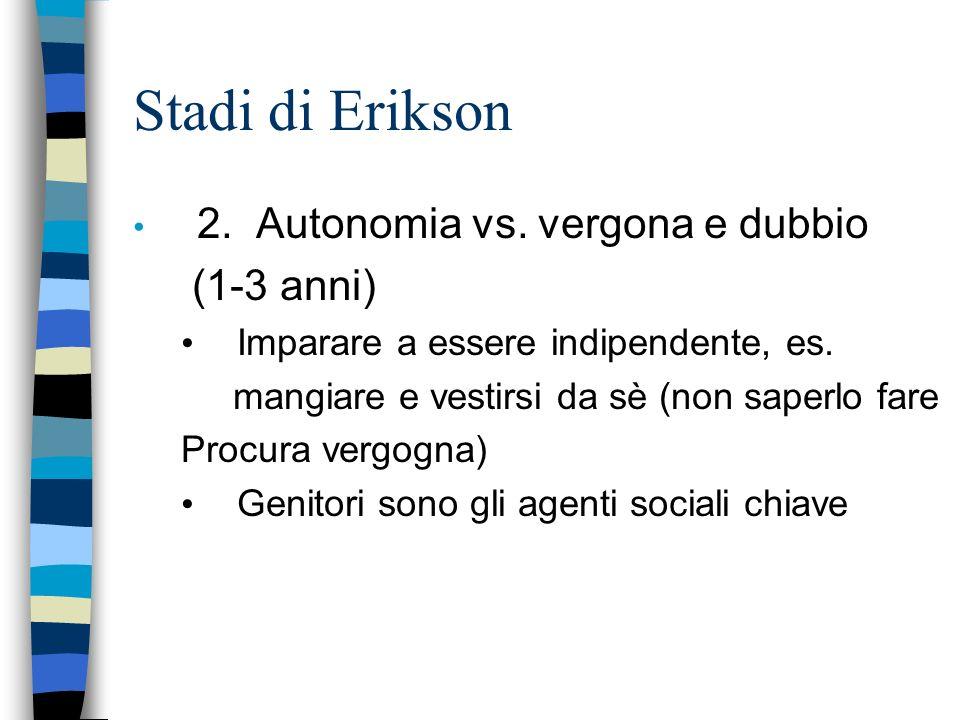 Stadi di Erikson 2. Autonomia vs. vergona e dubbio (1-3 anni)