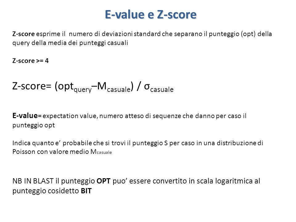 E-value e Z-score Z-score= (optquery–Mcasuale) / σcasuale
