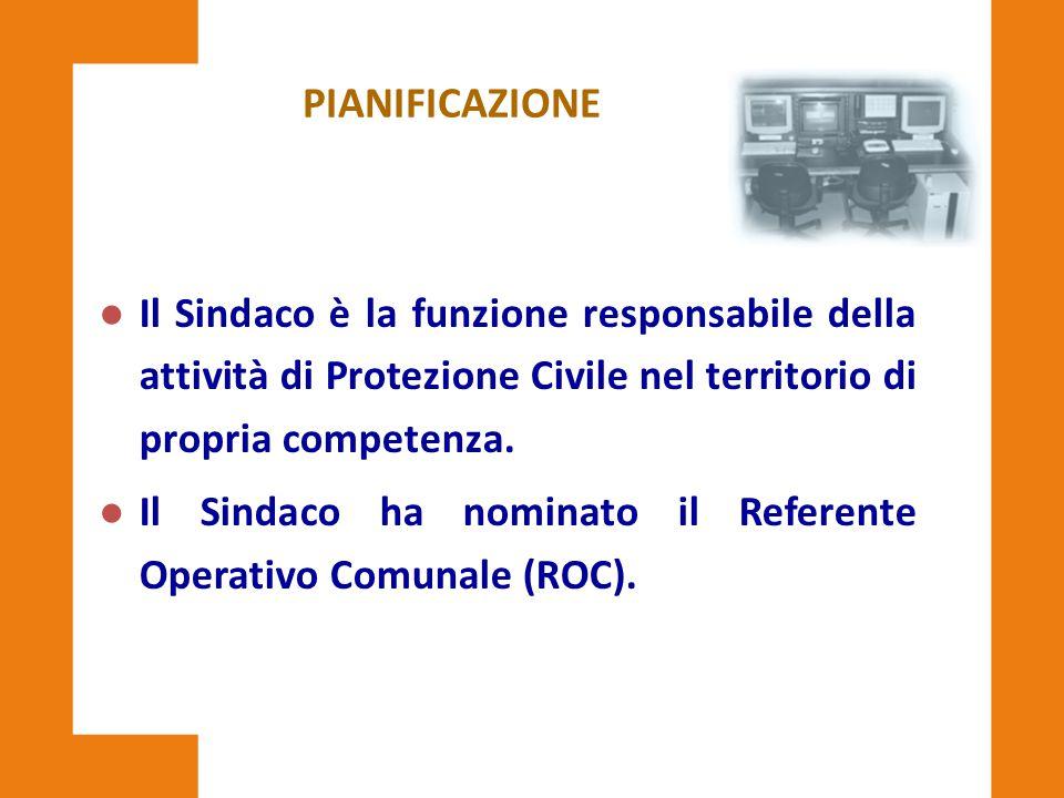 PIANIFICAZIONE Il Sindaco è la funzione responsabile della attività di Protezione Civile nel territorio di propria competenza.