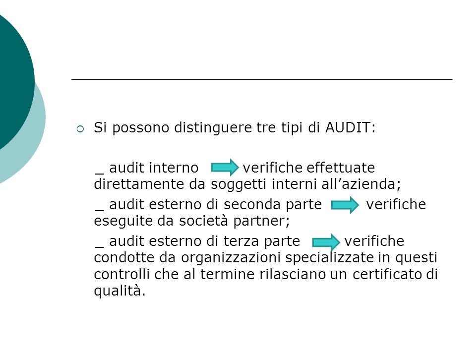 Si possono distinguere tre tipi di AUDIT: