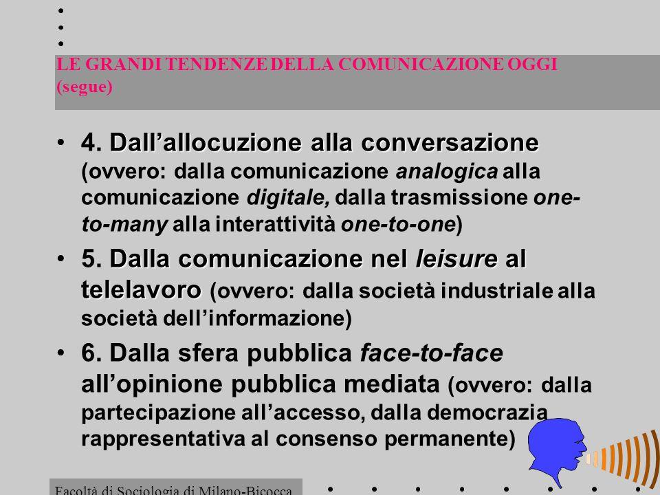 LE GRANDI TENDENZE DELLA COMUNICAZIONE OGGI (segue)