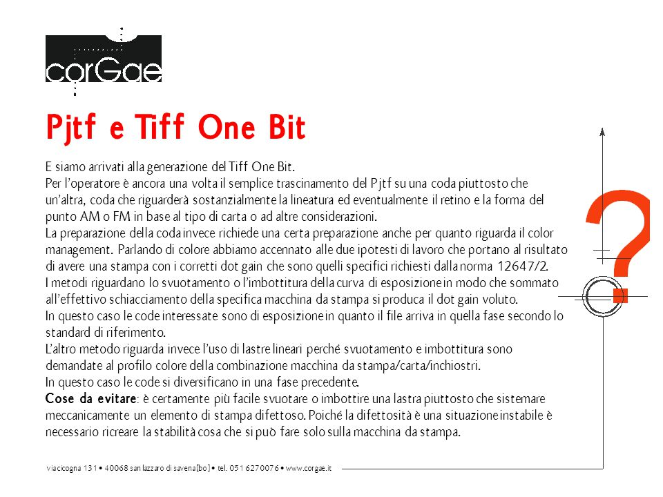 Pjtf e Tiff One Bit E siamo arrivati alla generazione del Tiff One Bit.