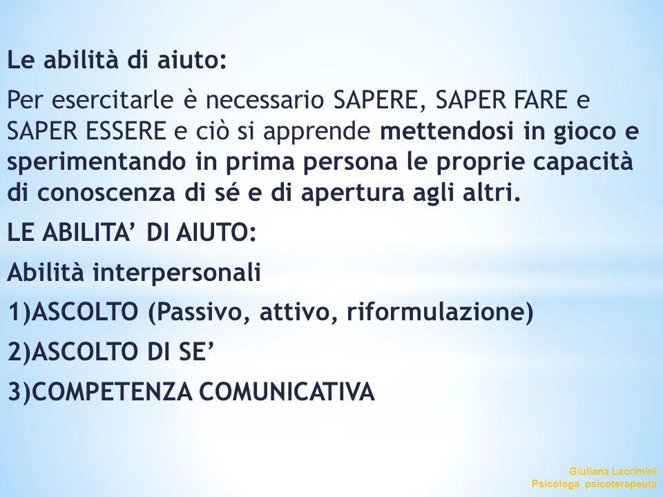 Abilità interpersonali 1)ASCOLTO (Passivo, attivo, riformulazione)