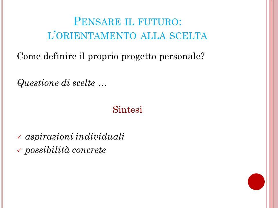 Pensare il futuro: l'orientamento alla scelta