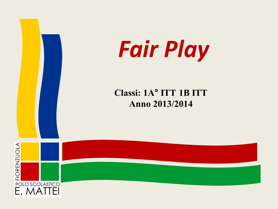 Fair Play Classi: 1A° ITT 1B ITT Anno 2013/2014