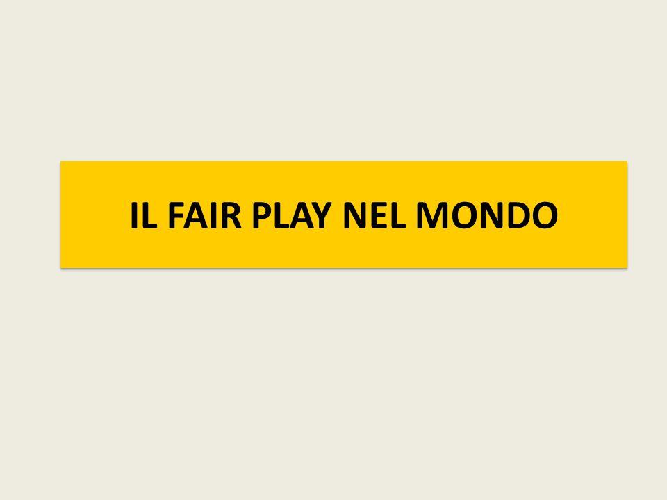 IL FAIR PLAY NEL MONDO