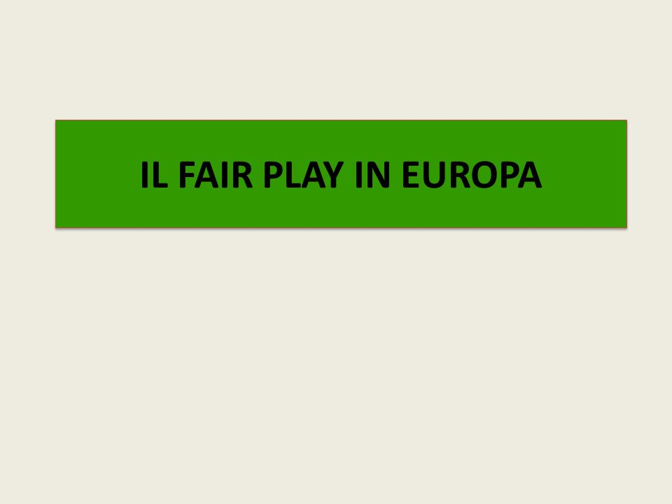 IL FAIR PLAY IN EUROPA
