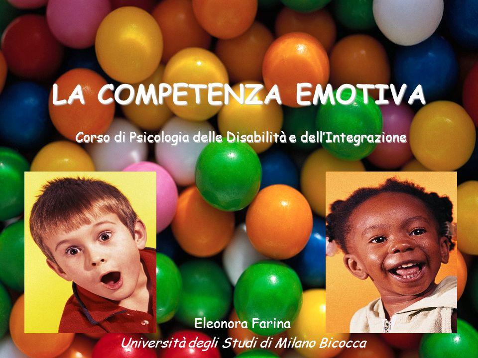 LA COMPETENZA EMOTIVA Corso di Psicologia delle Disabilità e dell'Integrazione.