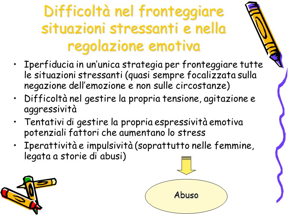 Difficoltà nel fronteggiare situazioni stressanti e nella regolazione emotiva
