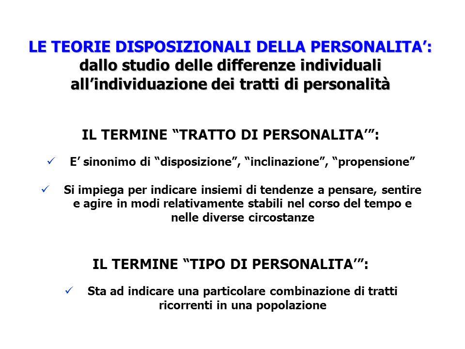 LE TEORIE DISPOSIZIONALI DELLA PERSONALITA': dallo studio delle differenze individuali all'individuazione dei tratti di personalità
