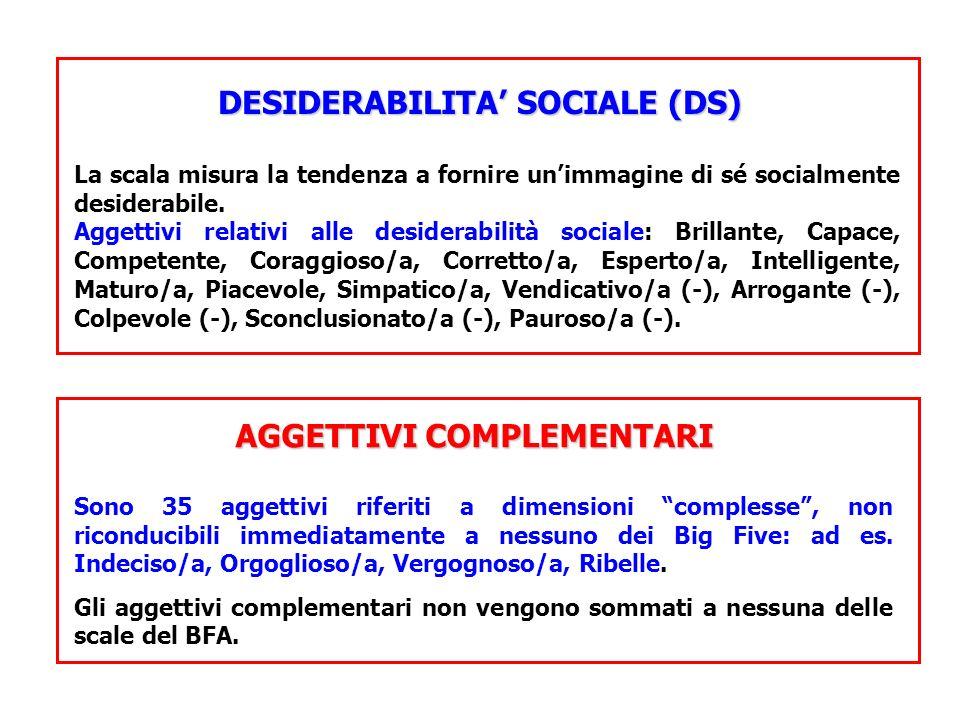 DESIDERABILITA' SOCIALE (DS) AGGETTIVI COMPLEMENTARI