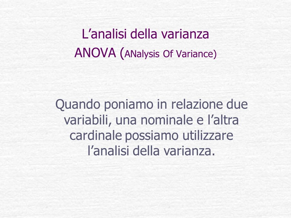 L'analisi della varianza ANOVA (ANalysis Of Variance)