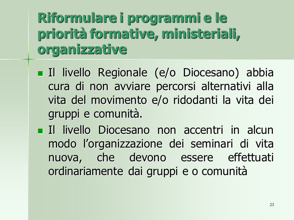 Riformulare i programmi e le priorità formative, ministeriali, organizzative