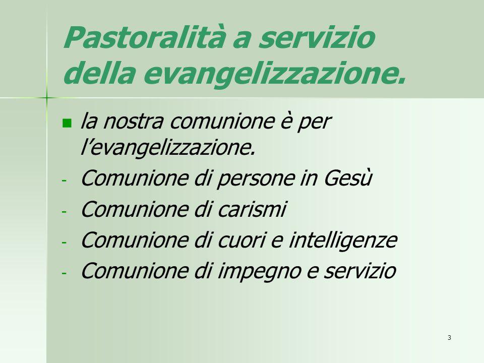 Pastoralità a servizio della evangelizzazione.