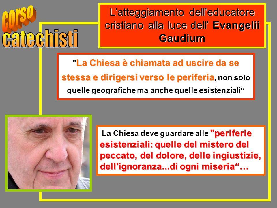 L'atteggiamento dell'educatore cristiano alla luce dell' Evangelii Gaudium