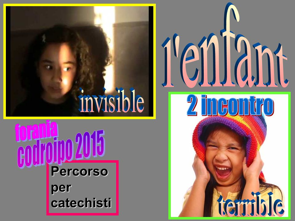l enfant invisible 2 incontro forania codroipo 2015 terrible