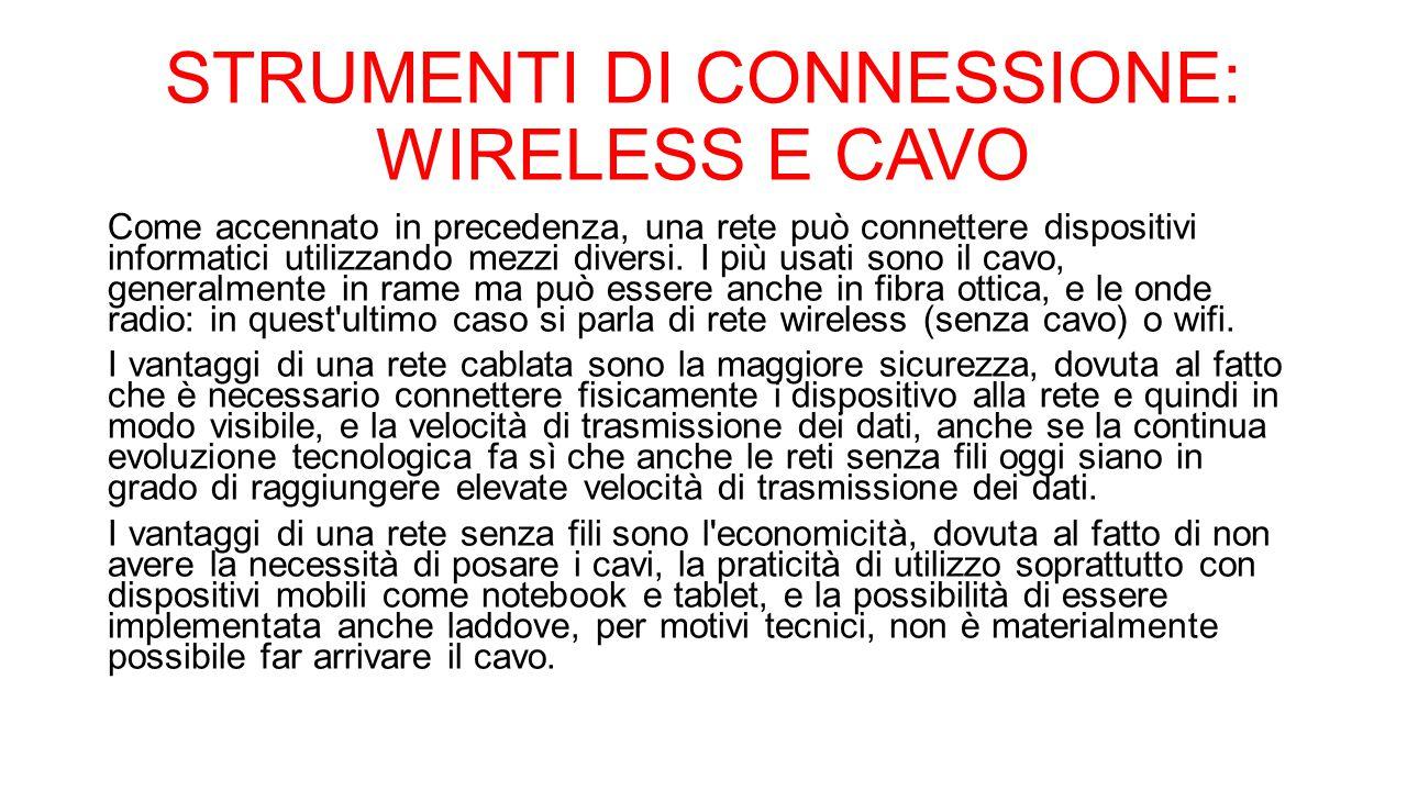 STRUMENTI DI CONNESSIONE: WIRELESS E CAVO