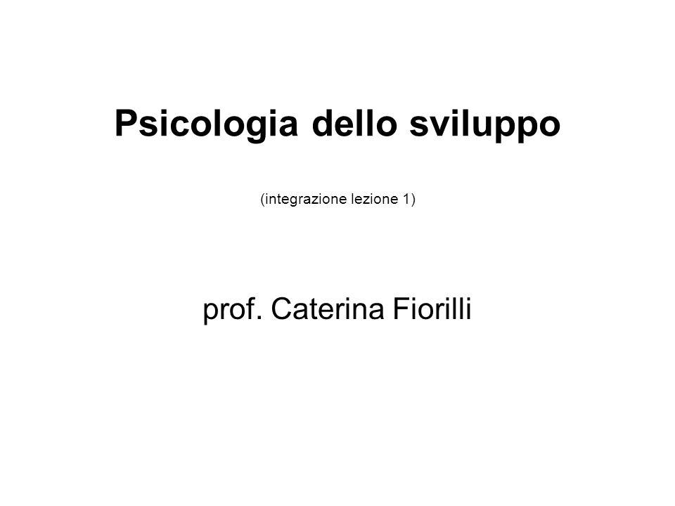 Psicologia dello sviluppo (integrazione lezione 1)