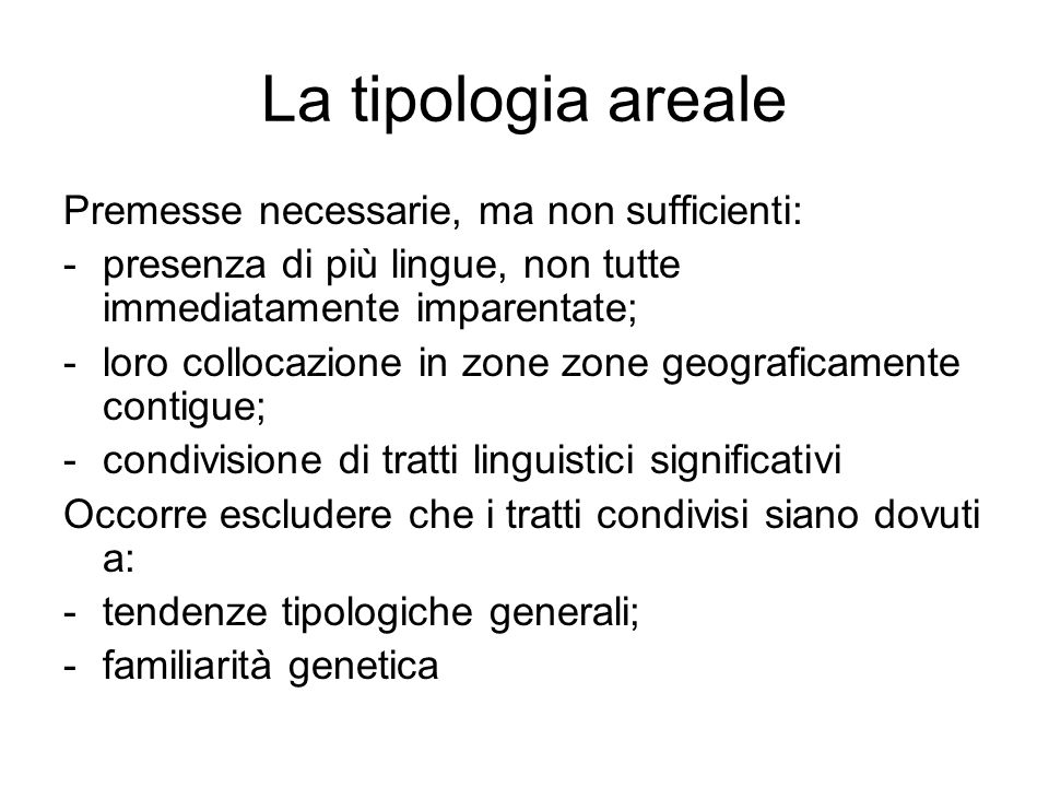 La tipologia areale Premesse necessarie, ma non sufficienti: