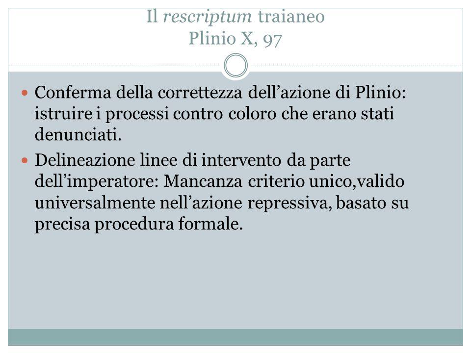 Il rescriptum traianeo Plinio X, 97