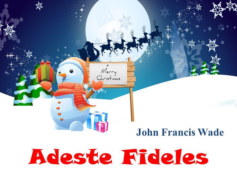 John Francis Wade Adeste Fideles