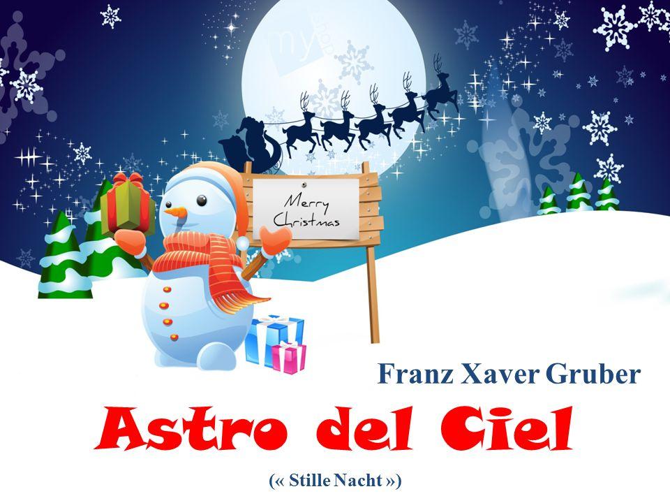 Franz Xaver Gruber Astro del Ciel (« Stille Nacht »)