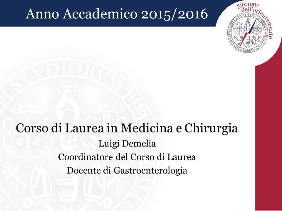 Anno Accademico 2015/2016 Corso di Laurea in Medicina e Chirurgia