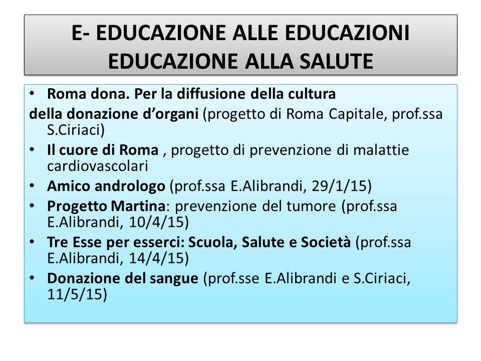 E- EDUCAZIONE ALLE EDUCAZIONI EDUCAZIONE ALLA SALUTE