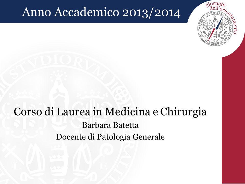 Anno Accademico 2013/2014 Corso di Laurea in Medicina e Chirurgia